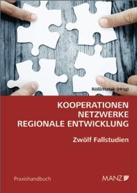 Rößl · Hatak (Hrsg) - Kooperationen – Netzwerke – regionale Entwicklung 12 Fallstudien